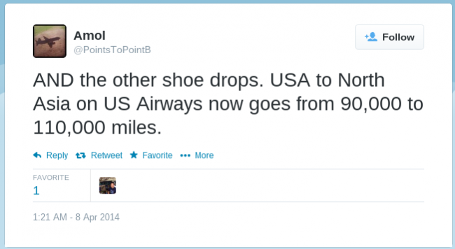 """Amol ‏@PointsToPointB  AND the other shoe drops. USA to North Asia on US Airways now goes from 90,000 to 110,000 miles."""